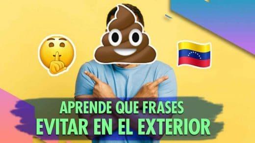 palabras venezolanas que no debes deciren el extrajero