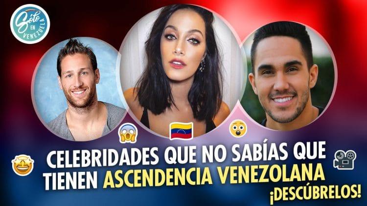 famosos que no sabías que son venezolanos