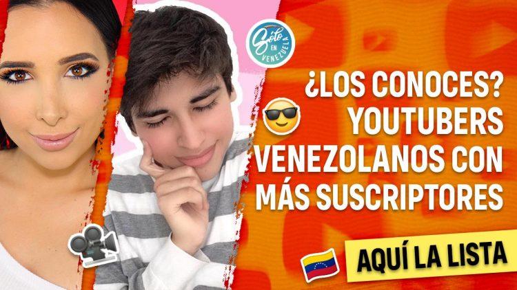 youtubers venezolanos famosos