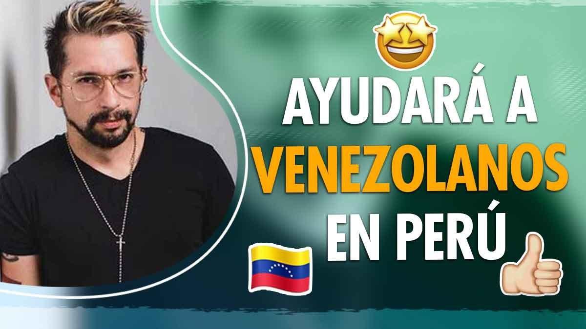 Irrael Gómez ayudará a venezolanos en Perú