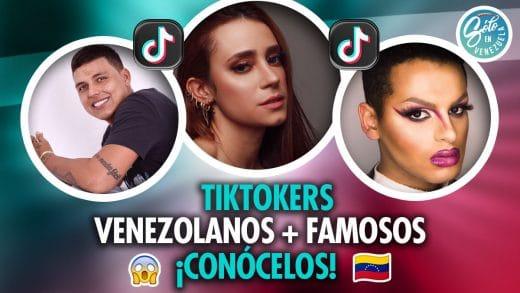 tiktokers venezolanos famosos