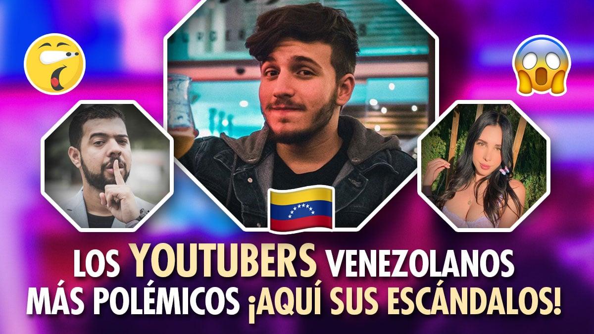 escándalos de youtubers venezolanos