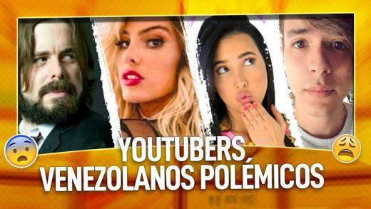 polémicas de youtubers venezolanos