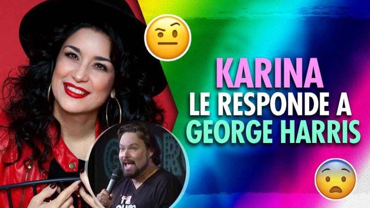 Karina responde a George Harris