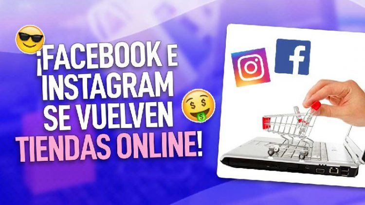 lo nuevo facebook e instagram seran tiendas virtuales
