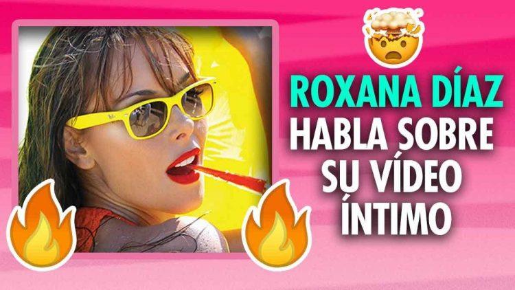 Roxana Díaz habla sobre su vídeo filtrado