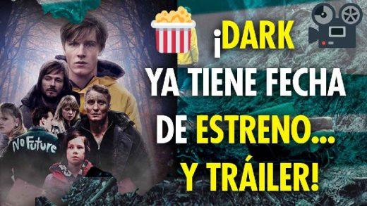 Dark ya tiene fecha de estreno y trailer