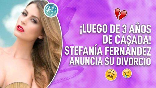 Stefanía Fernández se divorcia