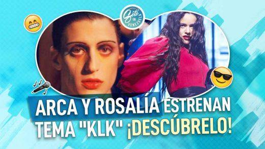 Arca y Rosalía estrenan canción KLK
