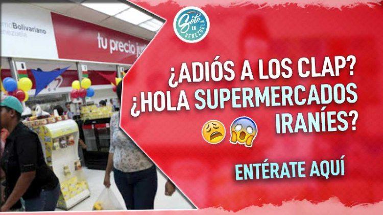 clap venezuela sera reemplazado por supermercados iranies