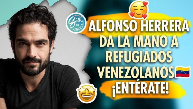 Alfonso Herrera envía mensaje a venezolanos