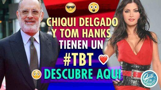 Tom Hanks y Chiquinquirá Delgado