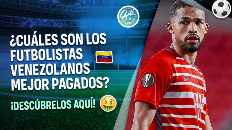 futbolistas venezolanos con mejor salarios