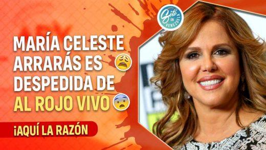 María Celeste Arrarás es despedida