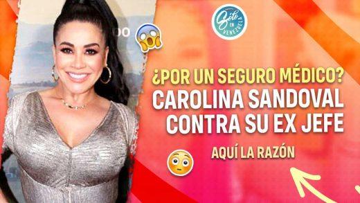 Carolina Sandoval denuncia a su ex jefe