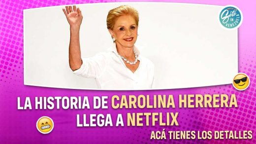 serie de Netflix sobre Carolina Herrera