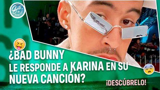 Bad Bunny le responde a Karina