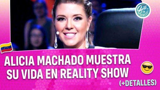 Alicia Machado prepara Reality Show