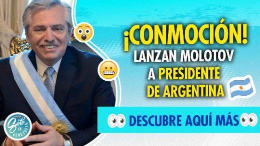 lanzan molotov a casa del presidente argentino