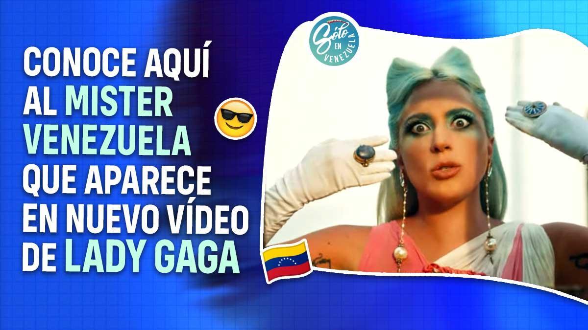 venezolano en el video de lady gaga