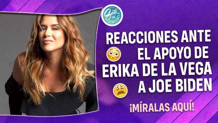 Erika De La Vega es criticada por apoyar a Joe Biden