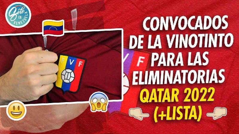 convocados de la vinotinto para las eliminatorias de qatar 2020