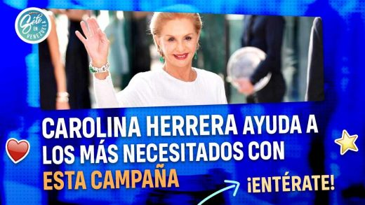 Carolina Herrera crea campaña benéfica
