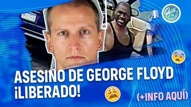 Asesino de George Floyd fue liberado