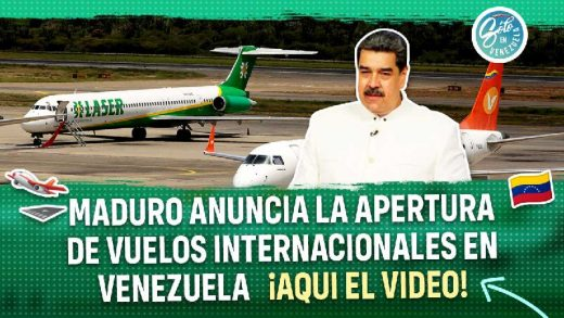 maduro anuncia apertura de vuelos internacionales