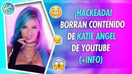 Hackean canal de Youtube de Katie Ángel