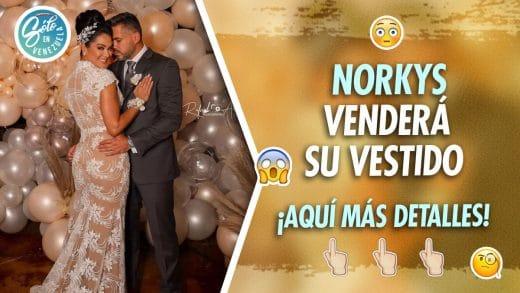 Norkys Batista vendió su vestido de bodas