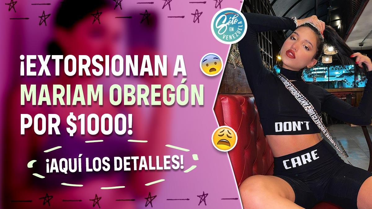 Extorsionan a Mariam Obregón por vídeo íntimo