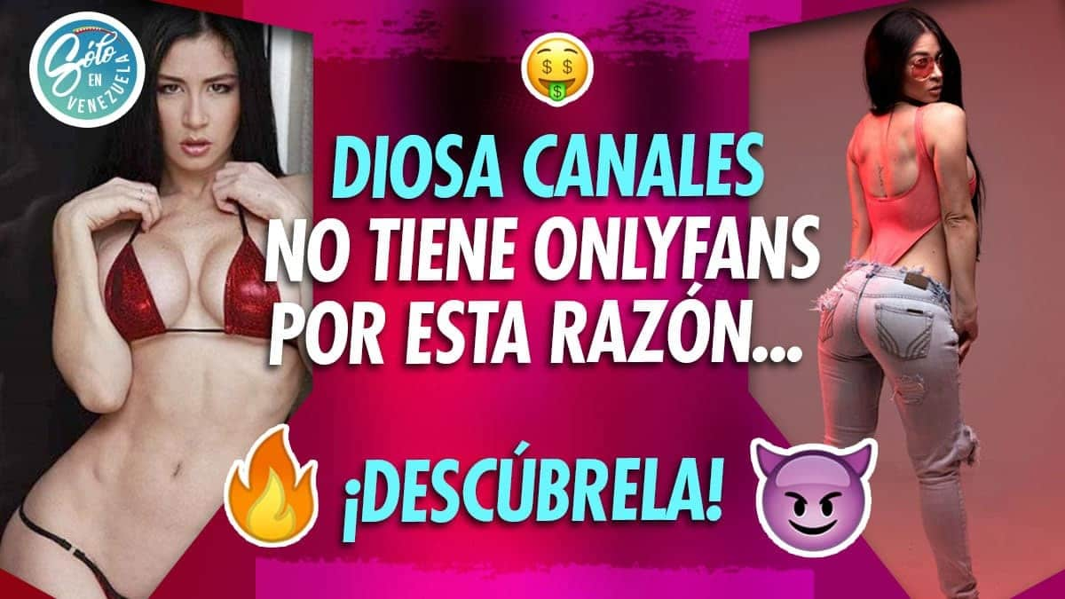 Diosa Canales no tiene OnlyFans