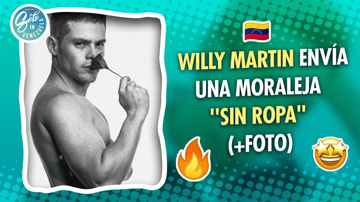 Willy Martin comparte foto sin ropa