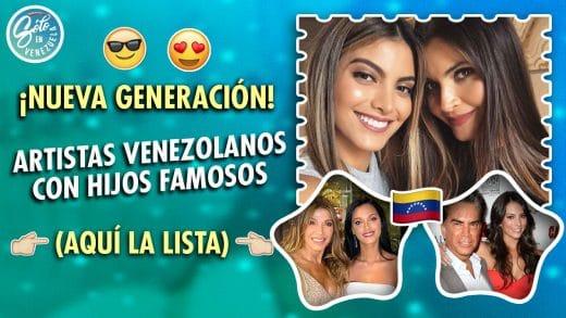 hijos de famosos venezolanos